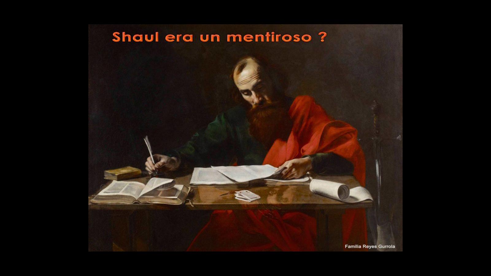 Shaul (Pablo) Era un Mentiroso?